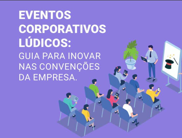 Ebook Gratuito: Eventos corporativos lúdicos: Guia para inovar nas convenções da empresa
